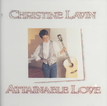 ATTAINABLE LOVE BY LAVIN,CHRISTINE (CD)