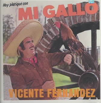 HOY PLATIQUE CON MI GALLO BY FERNANDEZ,VICENTE (CD)