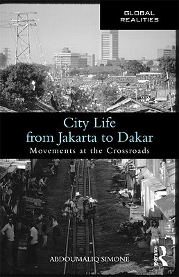 City Life from Jakarta to Dakar By Simone, Abdoumaliq