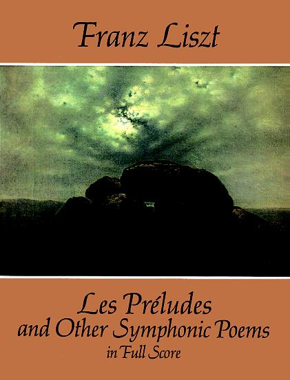 Les Preludes and Other Symphonic Poems in Full Score By Liszt, Franz